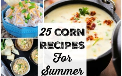 25 Corn Recipes For Summer