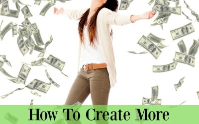 Create More Financial Abundance In Your Life