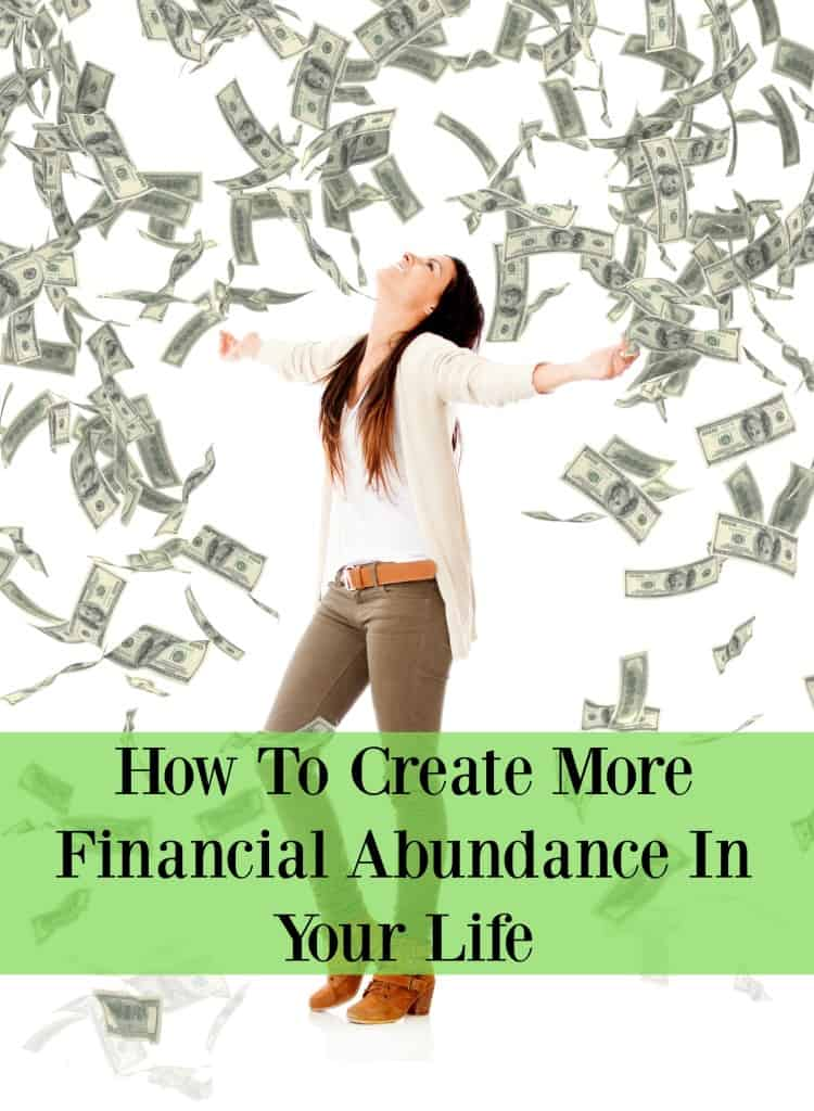 How To Create More Financial Abundance In Your Life - read these tips for making good decisions and creating more financial abundance in your life!